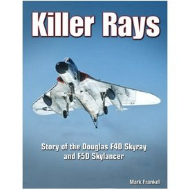 Specialty Press Killer Rays: Story of the Douglas F4D Skyray & F5D Skylancer hardcover