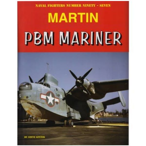 Naval Fighters Martin PBM Mariner: Naval Fighters #97 softcover