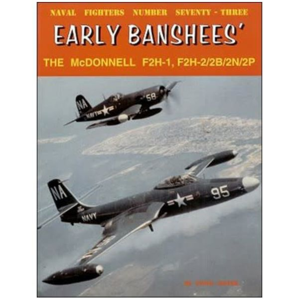 Naval Fighters McDonnell F2H1/2/B/N/P: Early Banshees: Naval Fighters #73 softcover