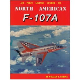 Ginter Books North American F107A: Air Force Legends AFL #203 softcover