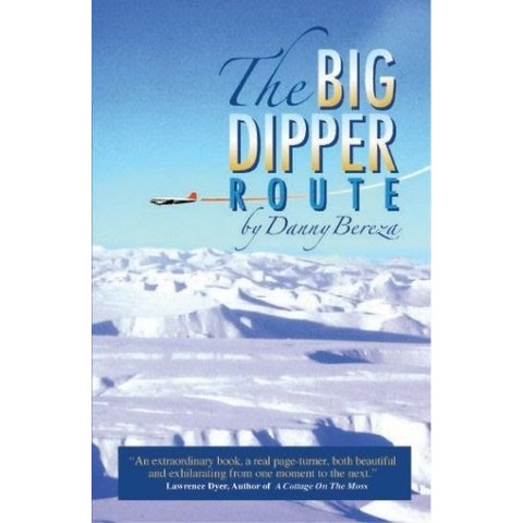 Big Dipper Route: Canadian Arctic Flying softcover