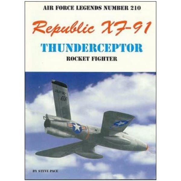 Ginter Books Republic XF91 Thunderceptor Rocket Fighter: Air Force Legends AFL #210 softcover