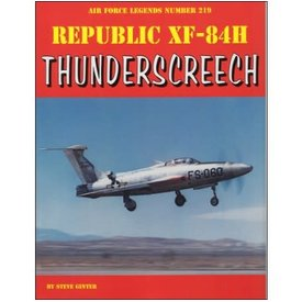 Ginter Books Republic XF84H ThunderScreech: Air Force Legends AFL#219 softcover