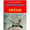 United States Air Force in Vietnam: Air Force Legends AFL #216 softcover