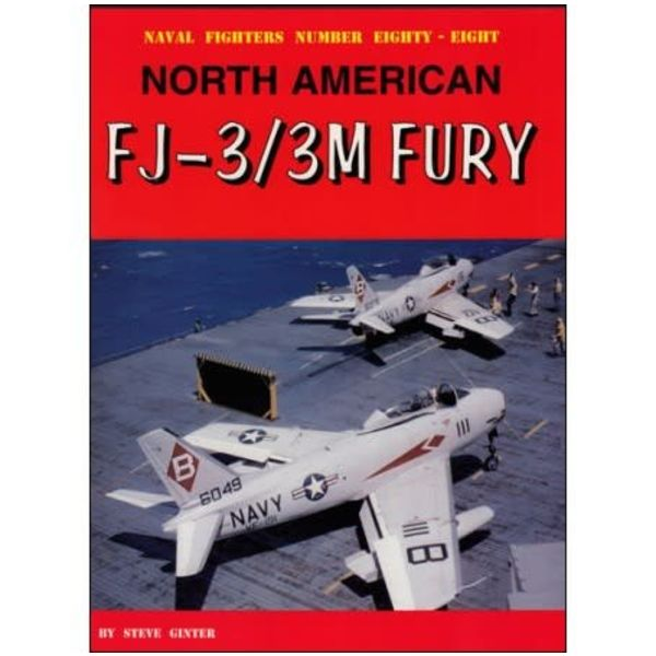 Naval Fighters North American FJ3 / FJ3M Fury: Naval Fighters #88 softcover