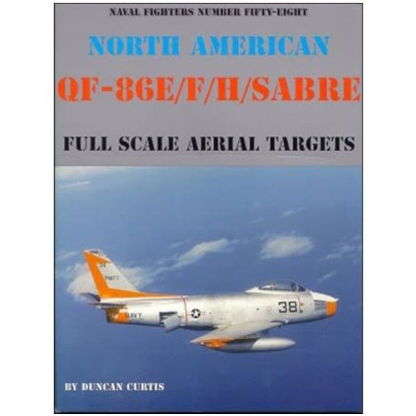 Naval Fighters North American QF86E/F/H Sabre Full Scale Aerial Targets: Naval Fighters #58 softcover