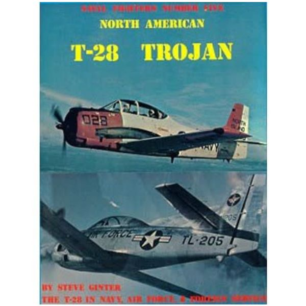 Naval Fighters North American T28 Trojan: Naval Fighters NF #5 softcover