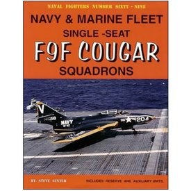 Naval Fighters Grumman F9F Cougar Single Seat US Navy / Marine Fleet Squadrons: Naval Fighters NF#69 softcover