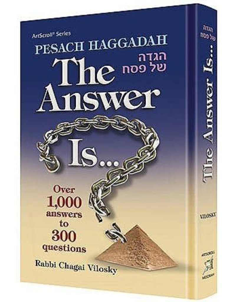 Artscroll HAGGADAH - THE ANSWER IS...