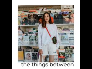 the things between