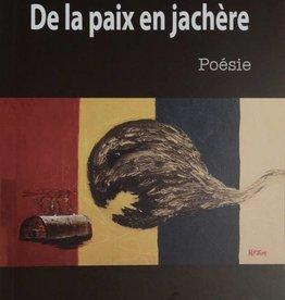 Louis-Karl Picard-Sioui De la paix en jachère - Louis-Karl Picard-Sioui