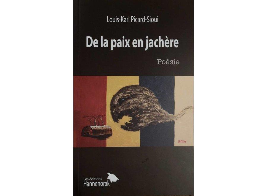 De la paix en jachère - Louis-Karl Picard-Sioui