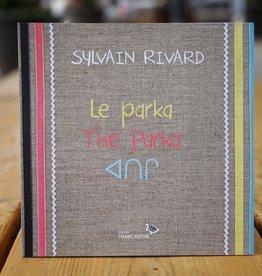 Sylvain Rivard Le Parka - Sylvain Rivard