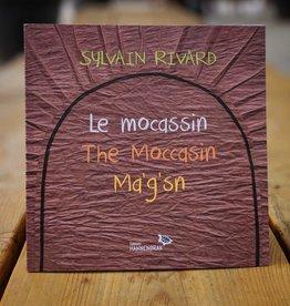 Sylvain Rivard Le mocassin - Sylvain Rivard