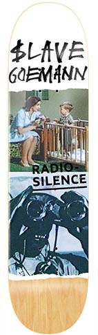 Slave Slave Goemann Radio Silence Deck - 8.0