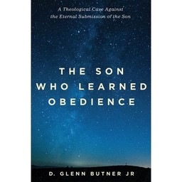 The Son Who Learned Obedience by Glenn Butner