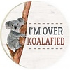 Car Coaster-I'm Over Koalafied
