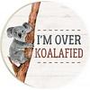 Car Coaster-I'm Over Koalafied