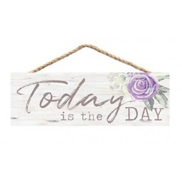 Slat Hanging Sign-Today is the Day