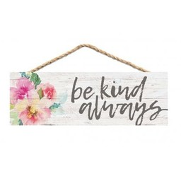 Slat Hanging Sign-Be Kind Always