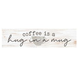 Little Sign-Coffee Is a Hug in a Mug