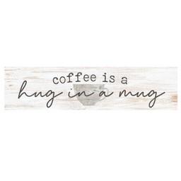 Little Sign-Coffee Is a Hug in a Mug