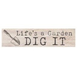 Little Sign-Life's a Garden. Dig It