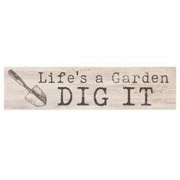 Little Sign-Life's a Garden. Dig It