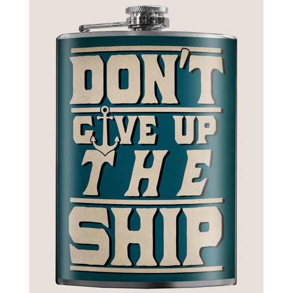 Trixie & Milo 8 oz. Flask, Don't Give Up the Ship