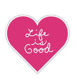 Life is Good U Die Cut Sticker Heart Script