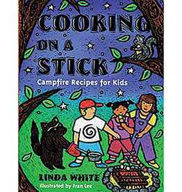 GIBBS SMITH Cooking on a Stick By Linda White