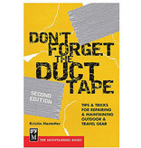 MOUNTAINEERS BOOKS Don't Forget the Duct Tape