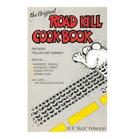 RANDOM HOUSE The Original Road Kill Cookbook By he Original Road Kill Cookbook By B.R. Peterson