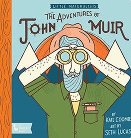 GIBBS SMITH Little Naturalists: The Adventures of John Muir