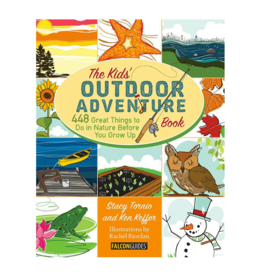Kid's Outdoor Adventure Book: 448 Great Things to Do in Nature Before You Grow Up