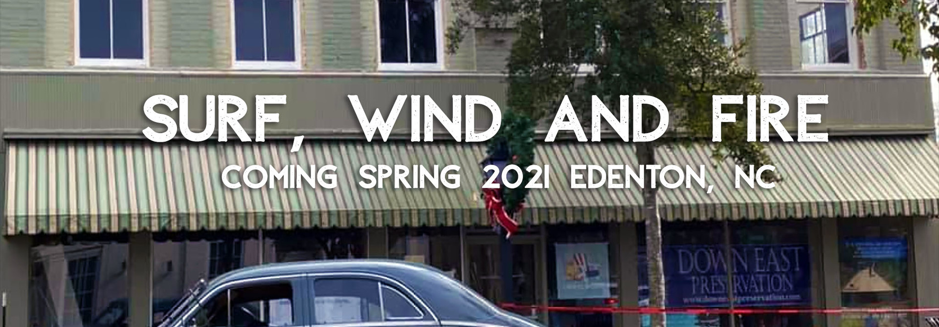 Surf, Wind and Fire in Edenton, NC