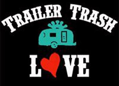 Trailer Trash Love