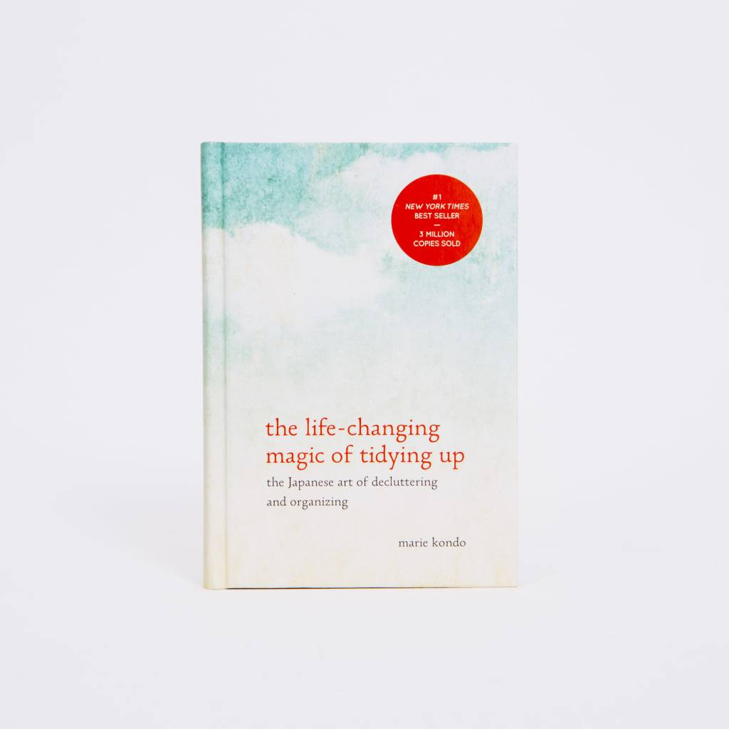 The Life Changing Magic of Tidying Up; The Japanese Art of Decluttering and Organizing,  by Marie Kondo