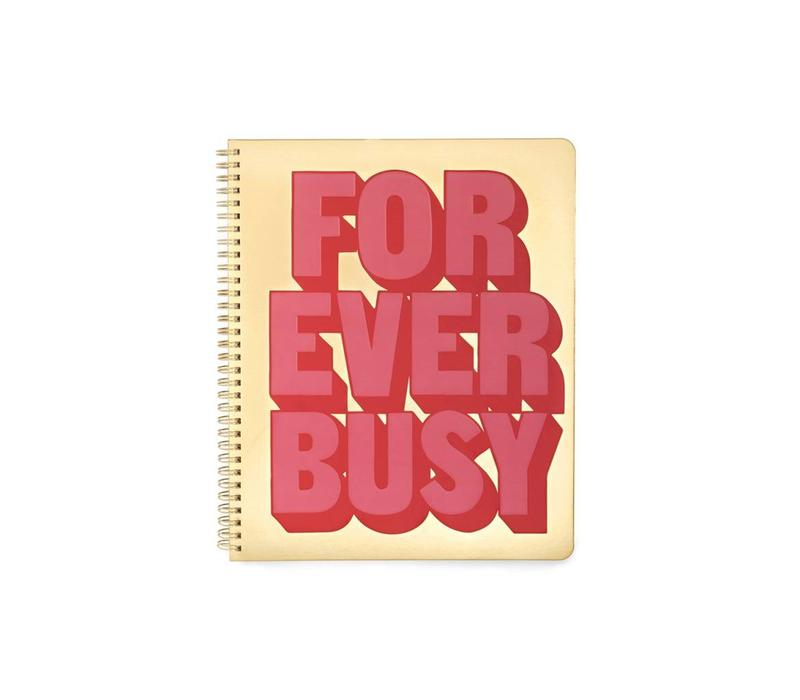 CAHIER DE NOTE LARGE FOREVER BUSY