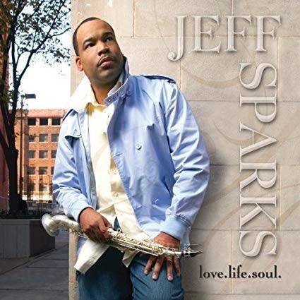 Jeff Sparks - Love. Life. Soul.
