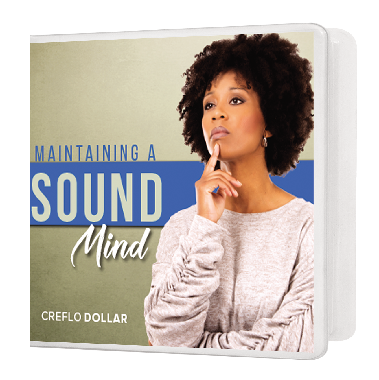 Maintaining a Sound Mind - 3 Message Series