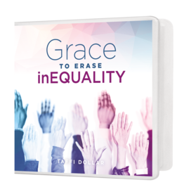 Grace to Erase Inequality - 3 Message Series