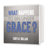 What Happens to Sin Under Grace - 2 Message Series