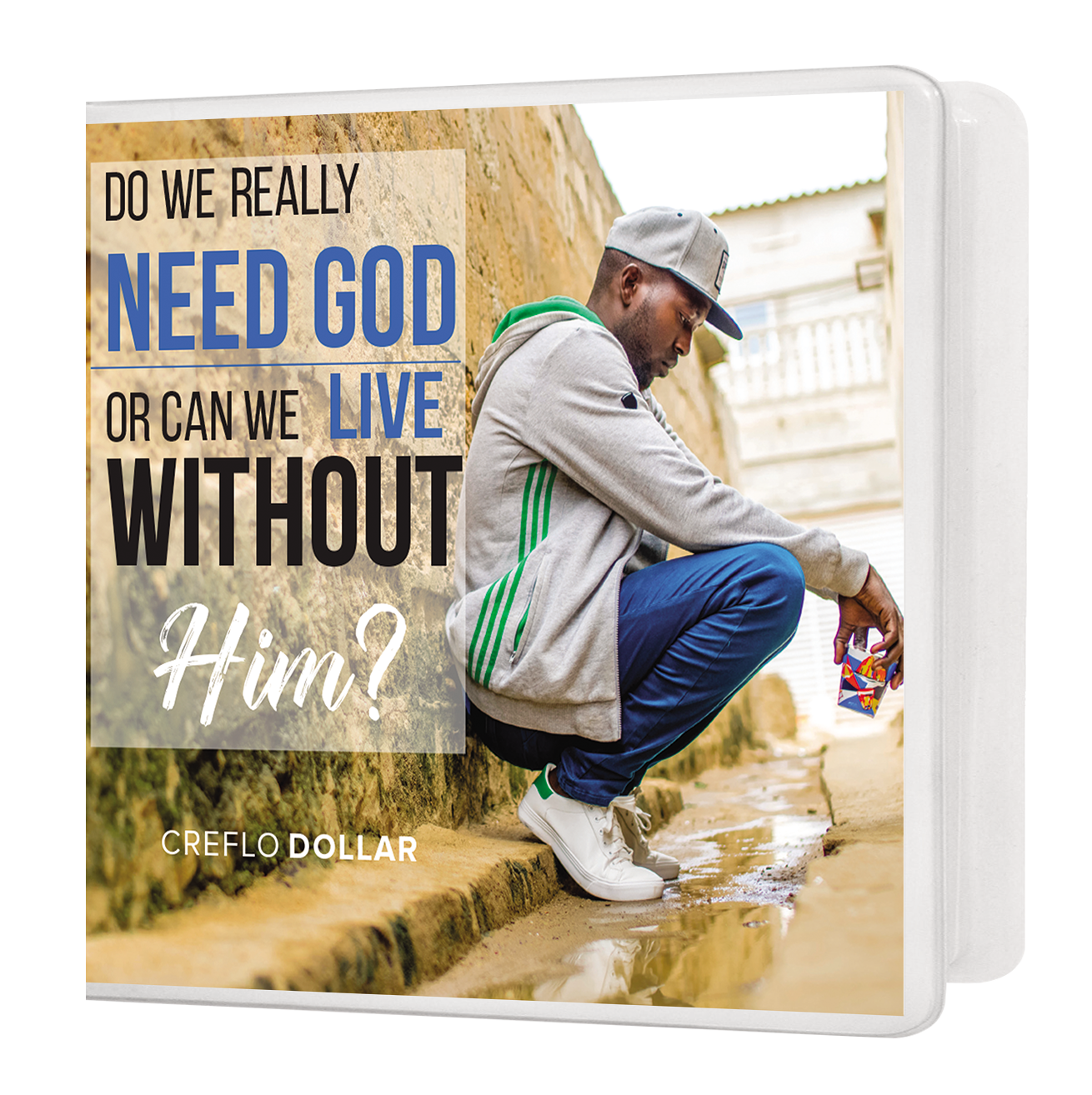 Do We Really Need God or Can We Live Without Him - 7 Message Series