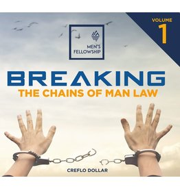 Men's Fellowship: Breaking the Chains of Man Law - Volume 1