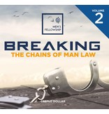 Men's Fellowship: Breaking the Chains of Man Law - Volume 2