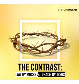 The Contrast: Law by Moses vs. Grace by Jesus - 5 Message Series