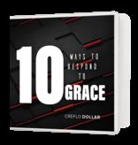 Ten Ways to Respond to Grace - 5 Message Series