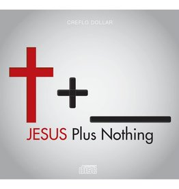 Jesus Plus Nothing - 3 Message Series