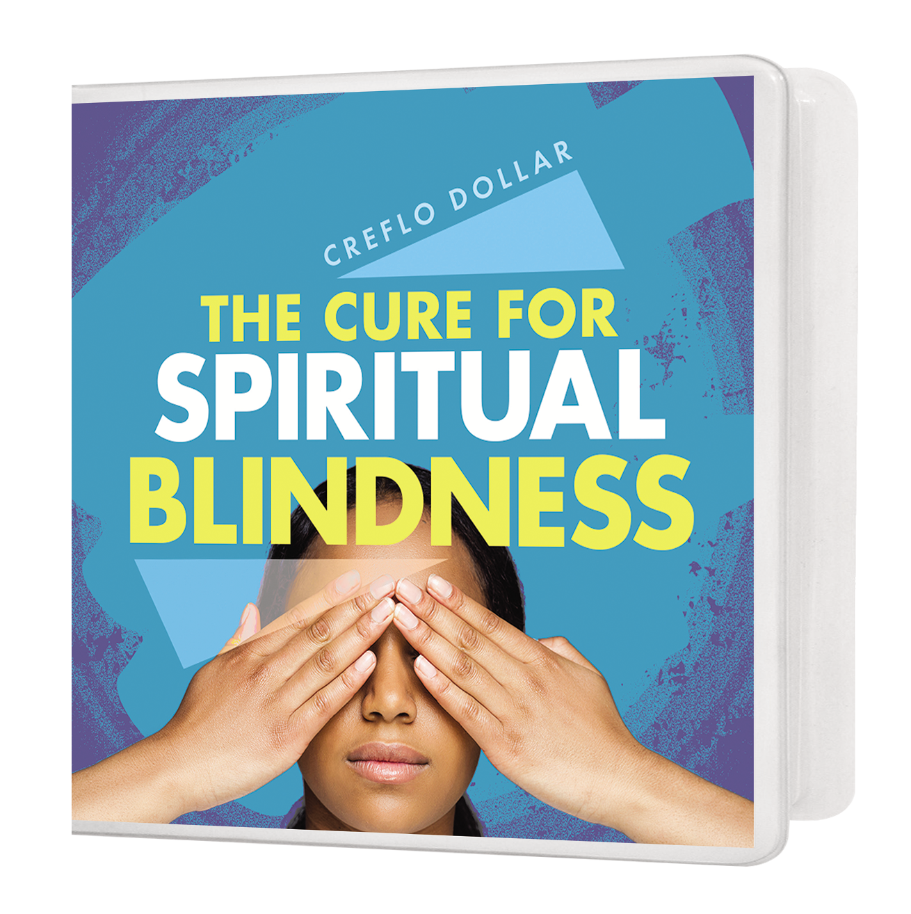 The Cure for Spiritual Blindness - 4 Message Series